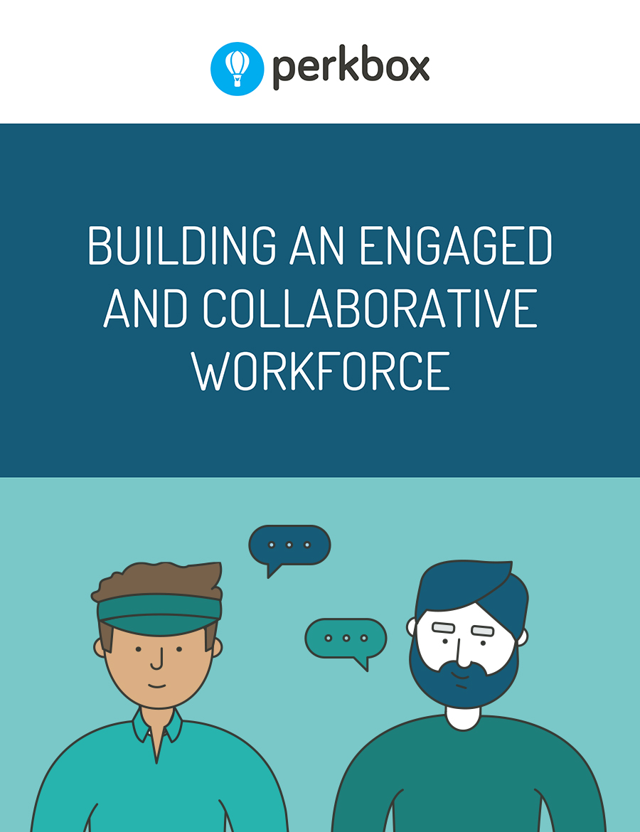 Building an engaged and collaborative workforce