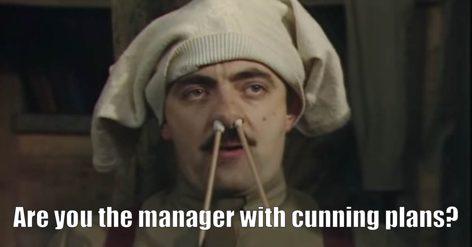 Blackadder manager with cunning plans