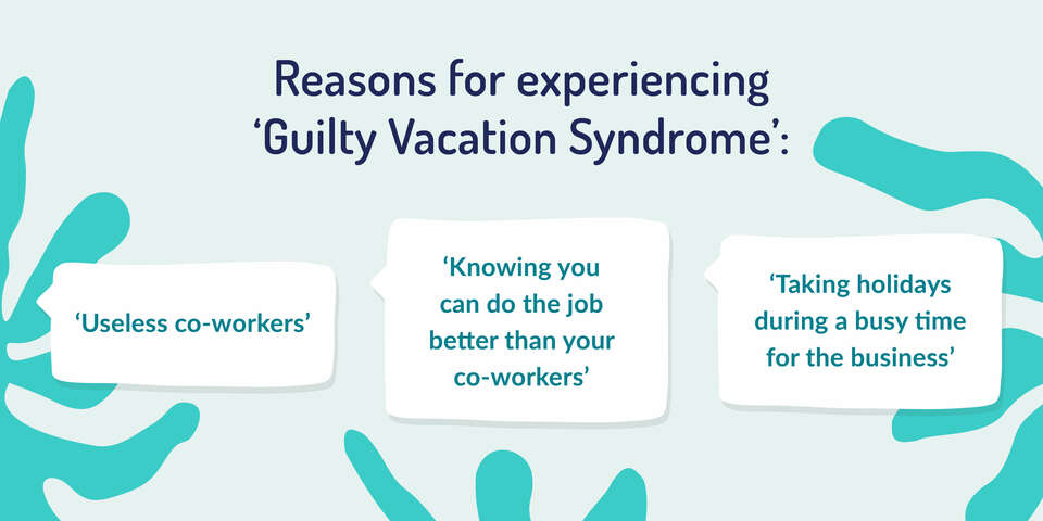 reasons for experiencing guilty vacation syndrome