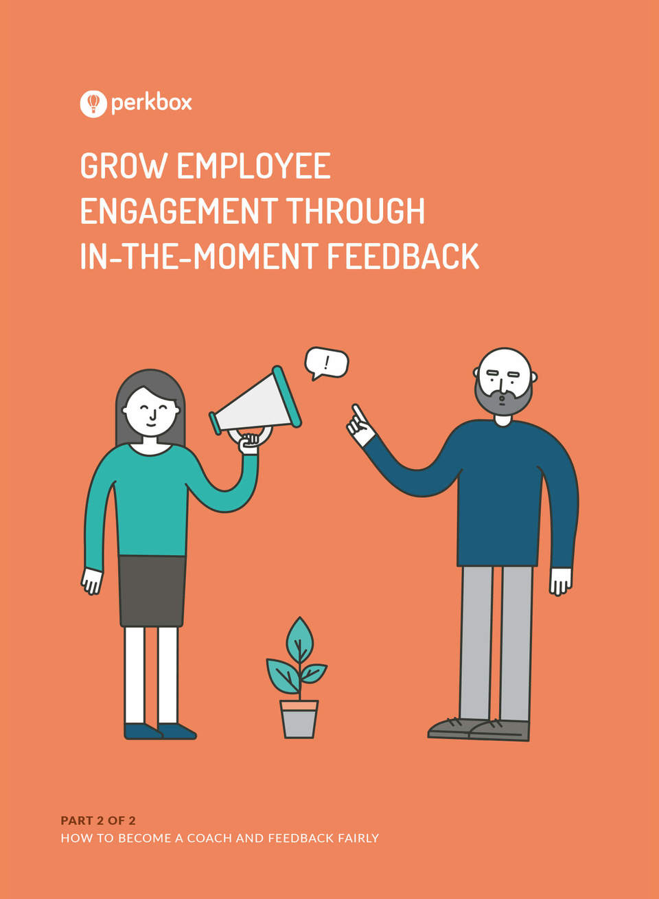 Grow Employee Engagement Through In-The-Moment Feedback Part 2