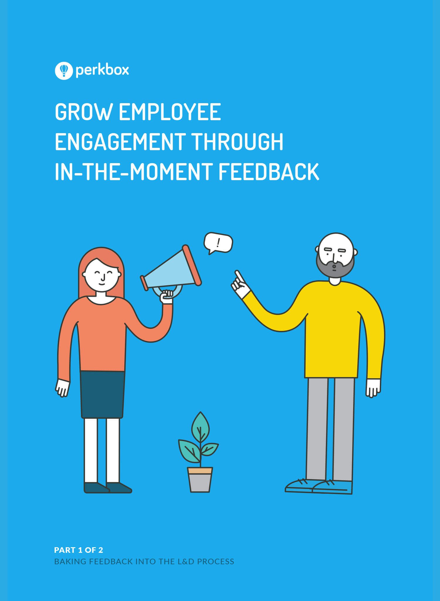 Grow Employee Engagement Through In-The-Moment Feedback Part 1